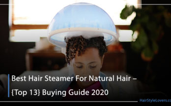 Best Hair Steamer For Natural Hair – {Top 13} Buying Guide 2020