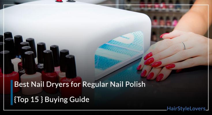 Best Nail Dryers for Regular Nail Polish