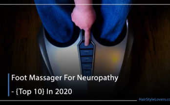 Foot Massager For Neuropathy - {Top 10} In 2020