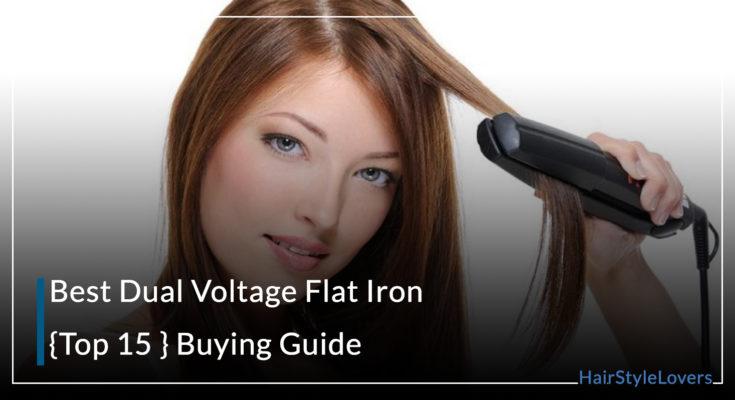 Best Dual Voltage Flat Iron