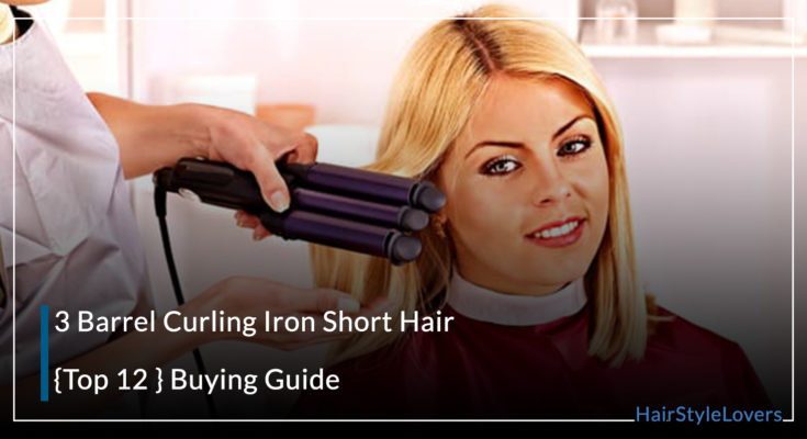 3 Barrel Curling Iron Short Hair