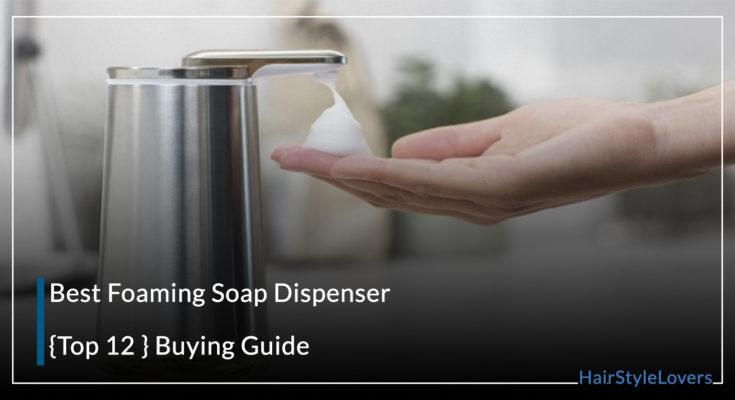 Best Foaming Soap Dispenser