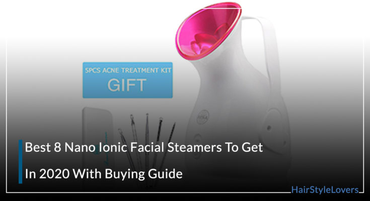 Best 8 Nano Ionic Facial Steamers
